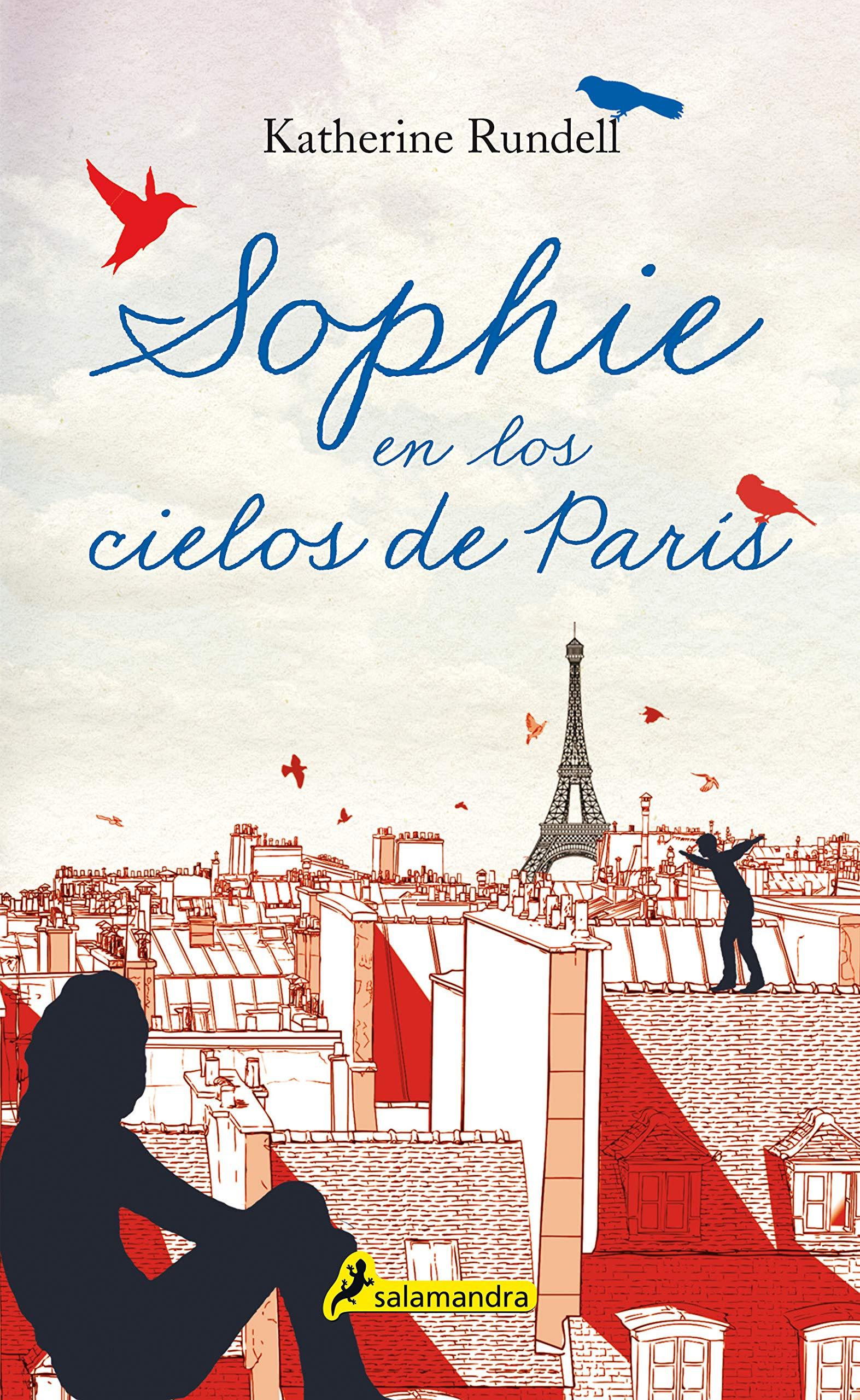 Sophie en los cielos de París (Juvenil): Amazon.es: Katherine Rundell: Libros