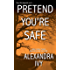 Pretend You're Safe (The Agency)