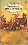 Farewell the Trumpets: An Imperial Retreat (Pax Britannica trilogy)