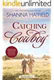 Catching the Cowboy: A Small-Town Clean Romance (Summer Creek Book 1)