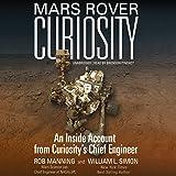 Mars Rover Curiosity: An Inside Account from Curiosity's Chief Engineer