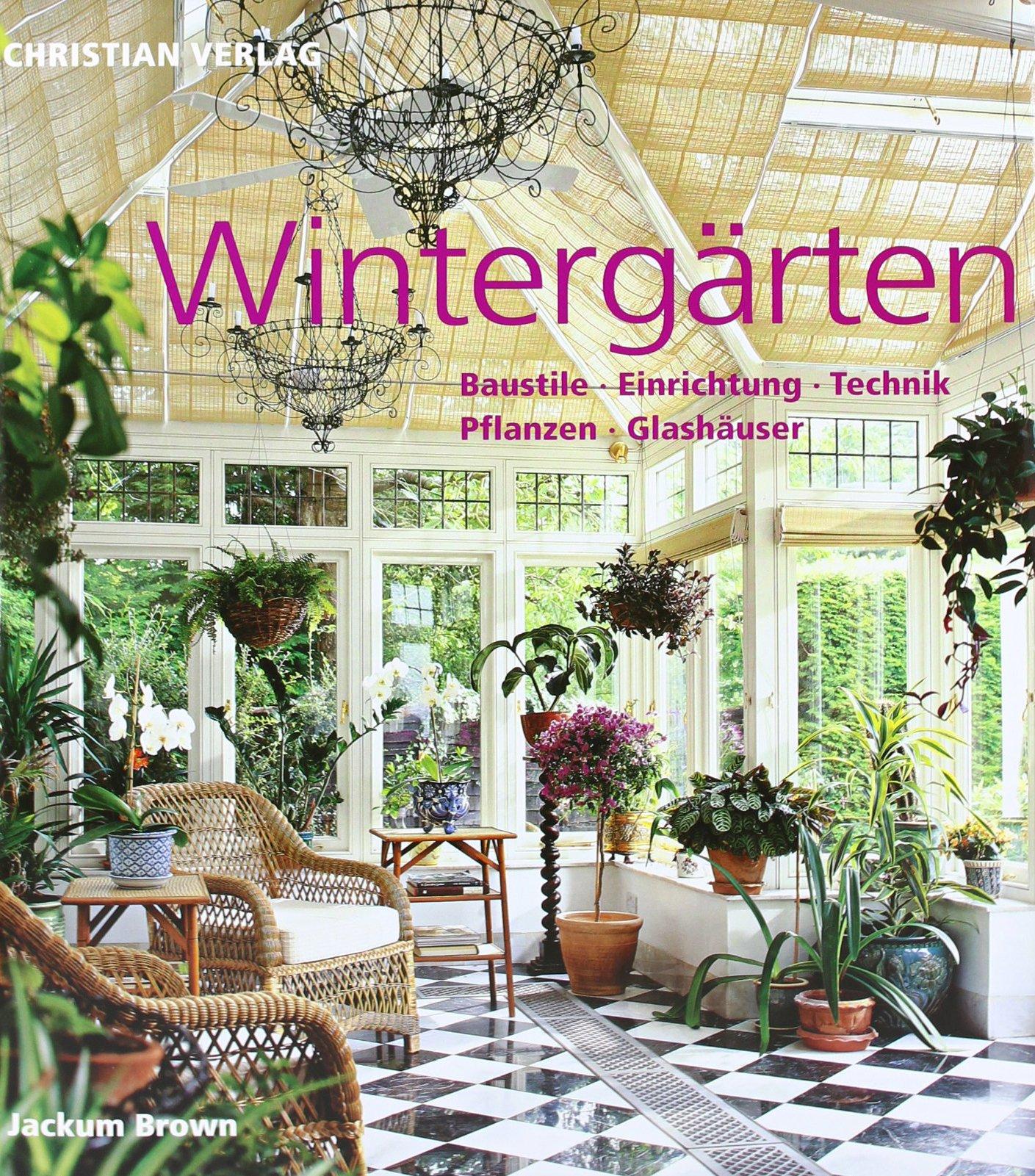 Wintergarten Baustile Einrichtung Technik Pflanzen