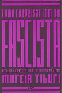 Como Conversar com Um Fascista (Em Portuguese do Brasil)