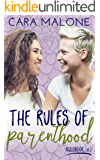 The Rules of Parenthood: A Lesbian Romance (Rulebook Book 3)