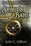 Spirit's Bane (Guardian Angel Files Book 1)