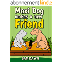 Children's Books: Maxi Dog Makes a New Friend: Animal stories for kids: (FREE VIDEO AUDIOBOOK INCLUDED) Childrens Books ages 1-9 (Animal Stories for Children 6) (English Edition)