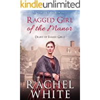 Ragged Girl of the Manor (Diary of Family Girls) (Victorian Saga Romance)