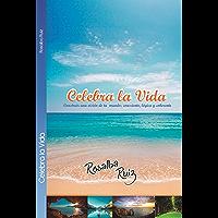 Celebra La Vida: Celebra La Vida con Alegría (Spanish Edition)