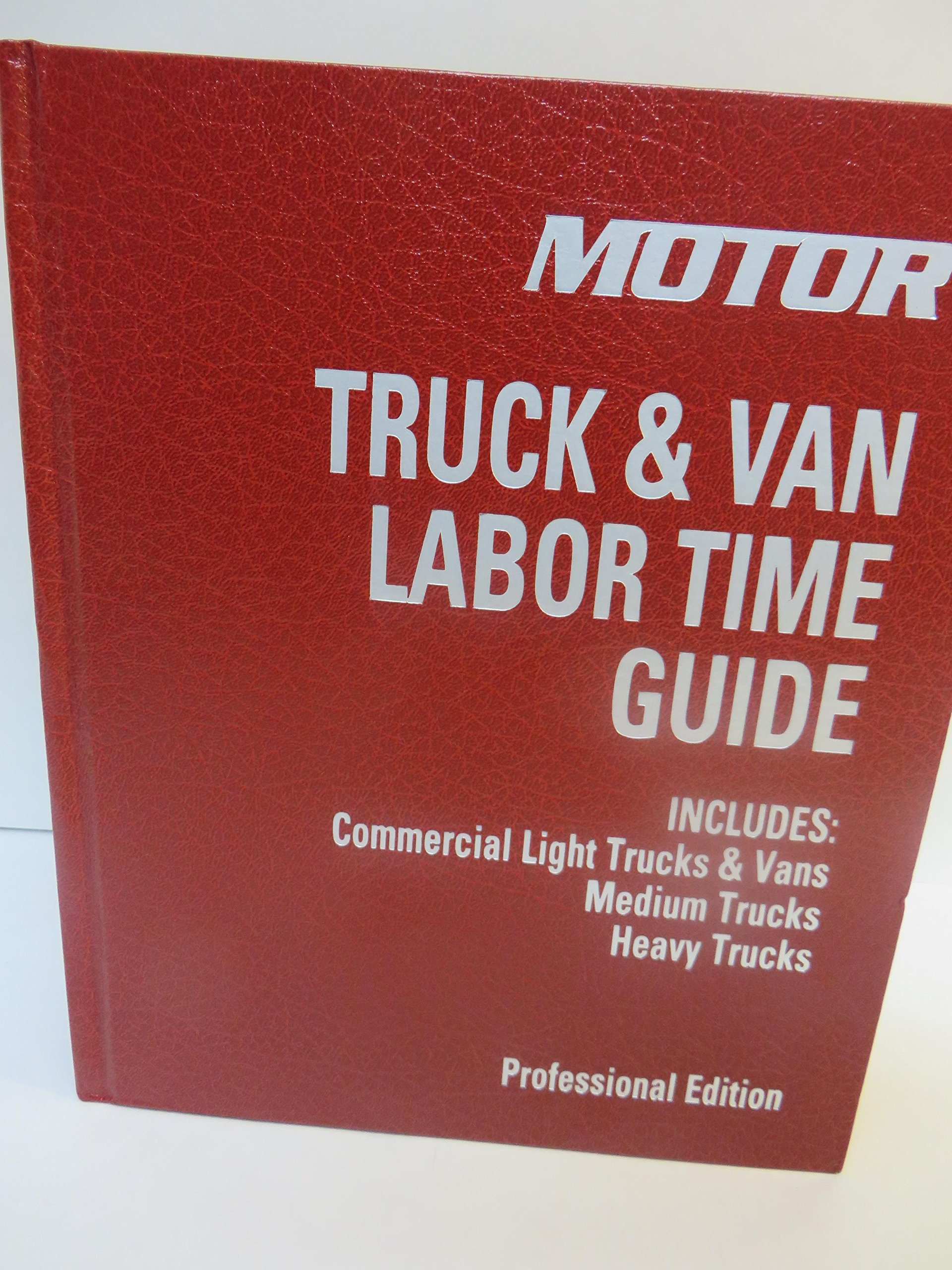 Motor Truck & Van Labor Time Guide 12th Edition First Printing: Motor:  9781582513935: Amazon.com: Books