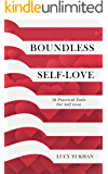 Boundless Self Love: 30 Practical Tools for Self Love