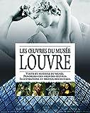 Les oeuvres du Musée Louvre : Visite et histoire du musée ; Panorama des grandes oeuvres ; Illustrations et photos des oeuvres