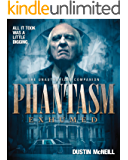 Phantasm Exhumed: The Unauthorized Companion: (Standard Text Edition)