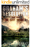 The Last Infidels: A Post Apocalyptic Terrorism Thriller (Graham's Resolution Book 3)