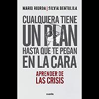 Cualquiera tiene un plan hasta que te pegan en la cara: Aprender de las crisis