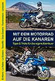 Mit dem Motorrad auf die Kanaren: Tipps & Tricks für das eigene Abenteuer