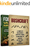 BUSHCRAFT + FORAGING! 2 in 1 Bundle: Wilderness Survival Box Set! Learn How to Forage And Survive in the Wild (Wilderness Survival Manual) (English Edition)
