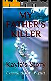 MY FATHER'S KILLER: Kayla's Story