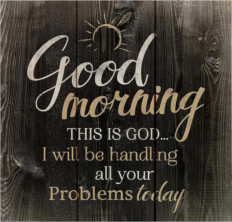 P. Graham Dunn Good Morning This is God…Rustic Dark 10 x 10 Wood Pallet Design Wall Art Sign Plaque