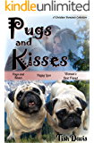 Pugs and Kisses: A Christian Romance Collection