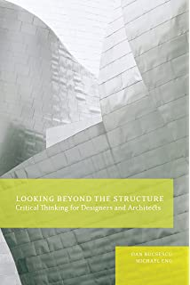 Looking Beyond The Structure Critical Thinking For Designers Architects