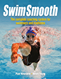 Swim Smooth: The Complete Coaching System for Swimmers and Triathletes (English Edition)