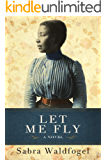 Let Me Fly