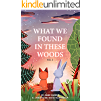 What We Found In These Woods: Short Bedtime Story About Animals, Storybook for Kids 4 to 8 years, Picture book for Children with Moral Lesson (Vol. 1)