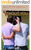 No Good Without You (Jason Of The Valley Book 3)