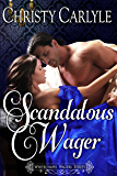 Scandalous Wager: A Whitechapel Wagers Novellette