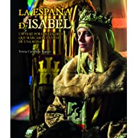La España de Isabel. Edición actualizada: Un viaje