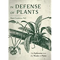 In Defense of Plants: An Exploration into the Wonder of Plants
