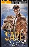 To Save A Bear (Lumberjack Bears Book 2)