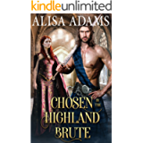 Chosen by the Highland Brute: A Scottish Medieval Historical Romance (Highland Brutes)