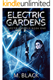 Electric Gardens (Electric World Book 1)