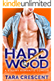 Hard Wood: A Steamy Romantic Comedy