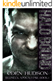 Halo Bound (Redneck Apocalypse Book 1)