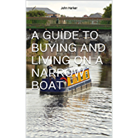 A GUIDE TO BUYING AND LIVING ON A NARROW BOAT