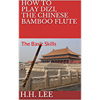 How to Play Dizi, the Chinese Bamboo Flute: The Basic Skills book cover