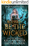 Blessed be the Wicked (Dark Maji Book 2)