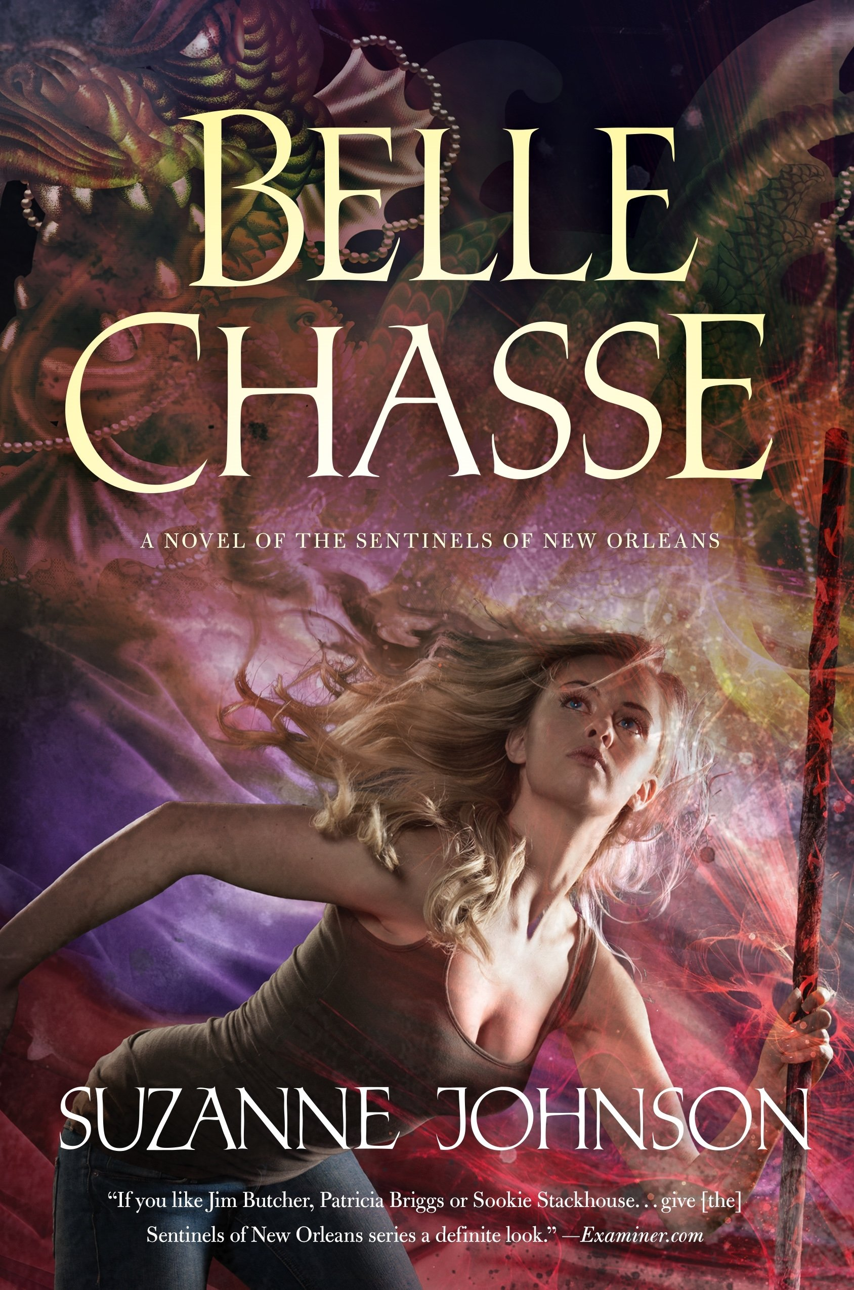 Belle Chasse: A Novel of The Sentinels of New Orleans: Suzanne Johnson:  9780765376992: Amazon.com: Books