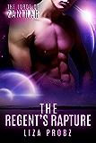 The Regent's Rapture: (An Alpha Alien Romance Novel) (Lords of Zanthar Book 1)