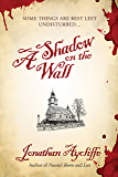 A Shadow on the Wall: A Novel