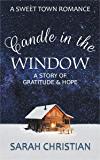 Candle In The Window: A Story of Gratitude and Hope (Sweet Town Romance Short Stories Book 2)