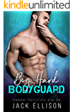 Big Hard Bodyguard (Dominant Protectors Book 1)