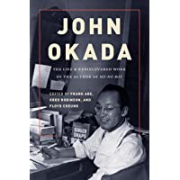 John Okada: The Life and Rediscovered Work of the Author of No-No Boy (Scott and Laurie Oki Series in Asian American…