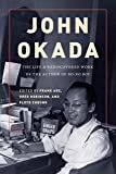 John Okada: The Life and Rediscovered Work of the