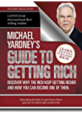 Michael Yardney's Guide To Getting Rich: Discover why the Rich keep getting richer, and how you can become one of them