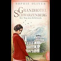 Grandhotel Schwarzenberg - Der Weg des Schicksals (Die Geschichte einer Familiendynastie 1) (German Edition)