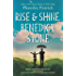 Rise and Shine, Benedict Stone: A Novel