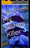 My Sisters Killer